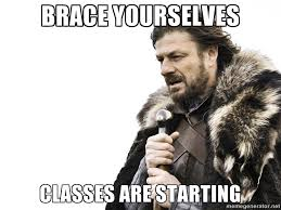 First Day Of Class Meme - brace yourselves