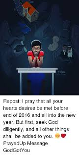 Pokã Memes - poka g pokagh repost i pray that all your hearts desires be met