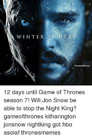 Memes About Winter - winter is her ere thronesmemes 12 days until game of thrones season