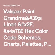 valspar paint grandma u0027s linen a4a780 hex color code schemes