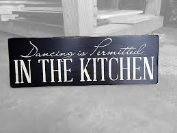 Wood Signs Home Decor Home U0026 Living Decor Dancing In The Kitchen Is Permitted Wood Sign