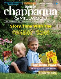 Chapaqqua Inside Chappaqua And Inside Armonk The Magazines For New And