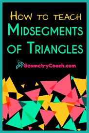midsegments of triangles geometrycoach com