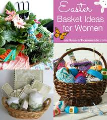 ideas for easter baskets for adults 30 themed easter basket ideas hoosier