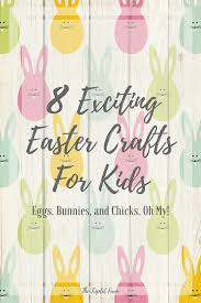 8 exciting easter crafts for kids eggs bunnies and oh my
