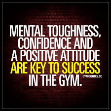 quotes to live by pinterest mental toughness confidence and a positive attitude are