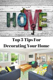 top 3 tips for decorating your home finding sanity in our crazy life