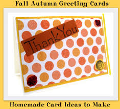 thanksgiving cards for friends fall autumn greeting cards homemade card ideas to make hubpages