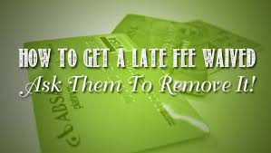 how to get a late fee waived ask them to remove it