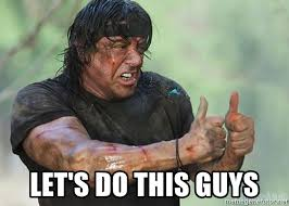 Lets Do This Meme - let s do this guys rambo thumbs up meme generator
