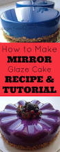 how to make mirror glaze shiny cakes recipe u0026 tutorial the