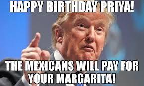 Margarita Meme - happy birthday priya the mexicans will pay for your margarita meme