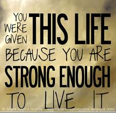 you were given this because you were enough to live it
