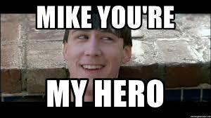 Ferris Bueller Meme - mike you re my hero cameron ferris bueller meme generator