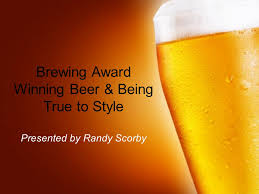 brewing award winning beer u0026 being true to style ppt download