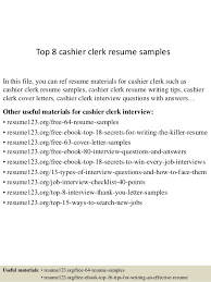 Resume Sles For Cashier Top 8 Cashier Clerk Resume Sles 1 638 Jpg Cb 1431512387