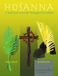 hosanna bible study a spiritual journey through holy week