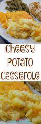 after thanksgiving casserole cheesy potato casserole this is our favorite dish for