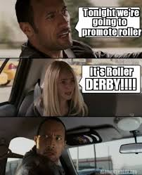 Roller Derby Meme - meme creator tonight we re going to promote roller it s roller