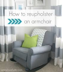 how to cover a chair how to reupholster an armchair lovely etc