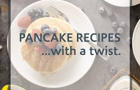 Pancake Day Recipes 2017 How Pancake Recipes With A Twist Saco