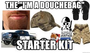 Meme Generator Starter Pack - the i m a douchebag starter kit i m a douchebag starter kit