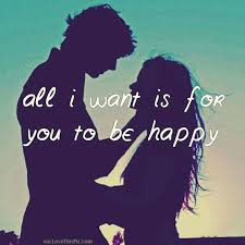 all i want is for you to be happy pictures photos and images for