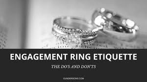 engagement ring etiquette engagement ring etiquette the do s and don ts