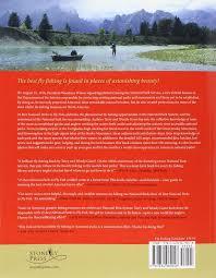 25 best national parks to fly fish terry gunn wendy gunn