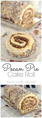 pecan pie cake roll home made interest