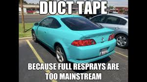Broken Car Meme - 13 clever things you can do to your car with duct tape