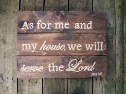 as for me and my house serve the lord wood sign scripture