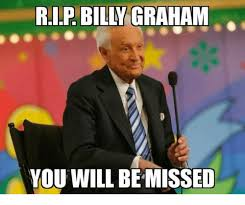 Billy Meme - rip billy graham you will be missed meme on astrologymemes com