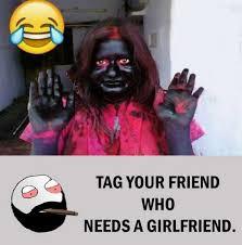 I Need A Girlfriend Meme - dopl3r com memes tag your friend who needs a girlfriend