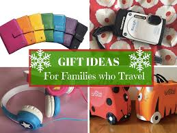 gift ideas for families who travel on the move