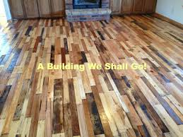 a building we shall go the art of pallet wood flooring this