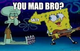 Salty Meme - funny salty meme what does salty meme mean