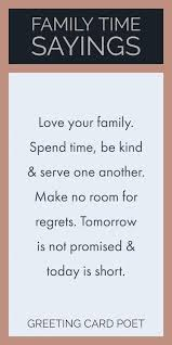 family time quotes to reflect on and greeting card poet