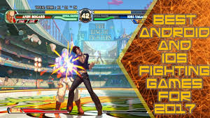best fighting for android 10 best android ios fighting 2017