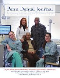 pedodontics thesis topics penn dental journal spring 2011 by penn dental medicine issuu