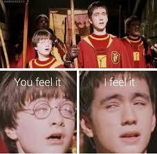 I Feel It Meme - i feel it harry potter know your meme
