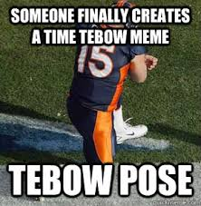 Tebow Meme - someone finally creates a time tebow meme tebow pose tebowing
