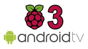 raspberry pi android raspberry pi 3 gets android tv rom goandroid