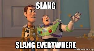 Meme Slang - slang slang everywhere buzz and woody toy story meme make a meme