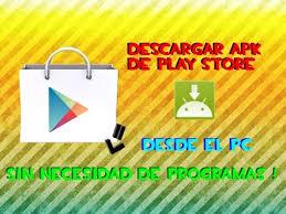 descargar apk de play store descargar un apk de la play store desde el pc programas 2014