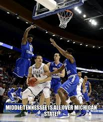 Michigan State Memes - middle tennessee is all over michigan state make a meme