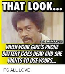 Dead Phone Meme - that look god sweetsto2 when your girls phone battery goes dead