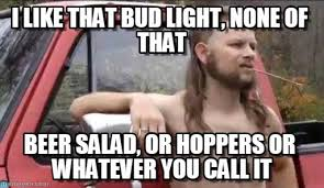 Bud Light Meme - i like that bud light none of that on memegen