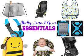 Best Travel Accessories Everything Baby Travel Gear Have Baby Will Travel