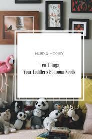 toddlers bedroom ten things for your toddler s bedroom hurd honey